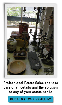 Professional Estate Sales can take care of all details and the solution to any of your estate needs.